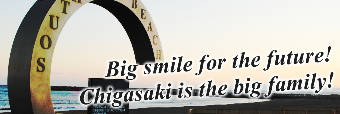 BIG smail for the future!Chigasaki is the big family